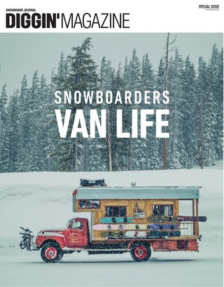 SPECIAL ISSUE SNOWBOARDERS VAN LIFE