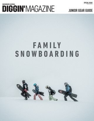Diggin'MAGAZINE(ディギンマガジン) SPECIAL ISSUE FAMILY SNOWBOARDING